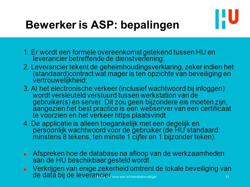11Privacy AO voor een informatiebeveiliger Bewerker is ASP: bepalingen 1.