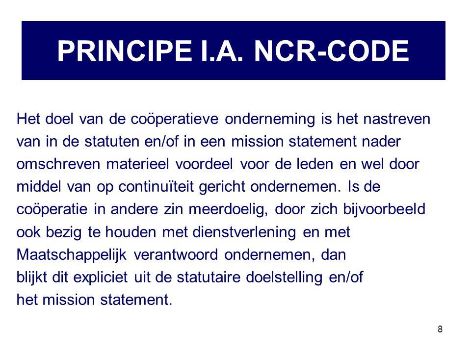 8 Het doel van de coöperatieve onderneming is het nastreven van in de statuten en/of in een mission statement nader omschreven materieel voordeel voor de leden en wel door middel van op continuïteit gericht ondernemen.