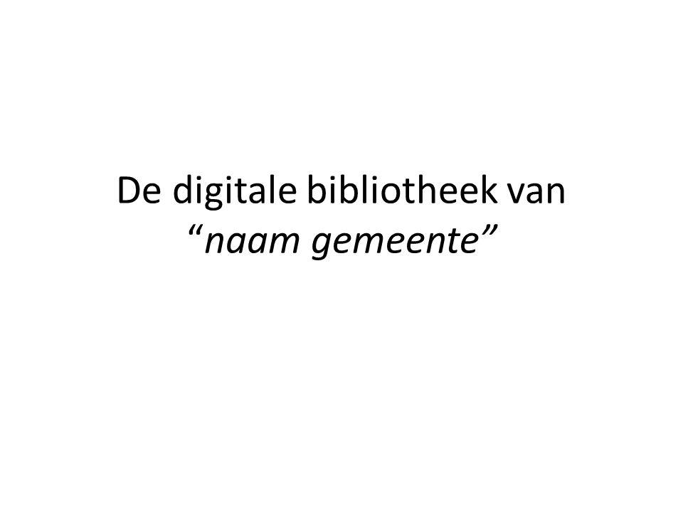 """De digitale bibliotheek van """"naam gemeente"""""""