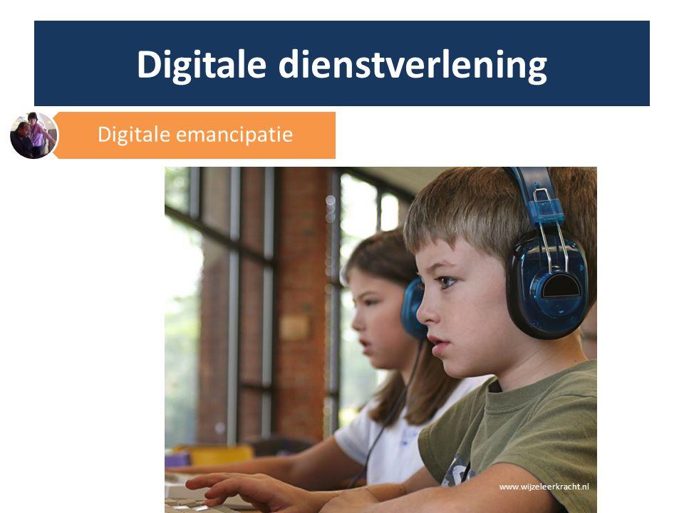 Digitale dienstverlening www.wijzeleerkracht.nl Digitale emancipatie