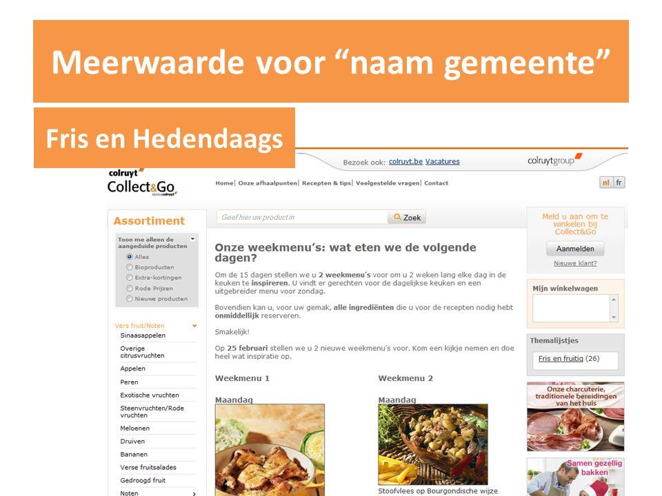 "Meerwaarde voor ""naam gemeente"" Fris en Hedendaags"