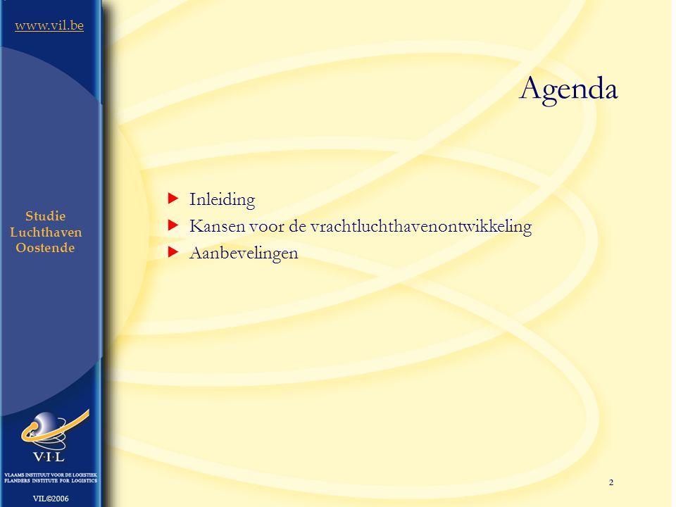 3 www.vil.be VIL©2006 Studie Luchthaven Oostende Inleiding  Opdracht: potentiële ontwikkelingsmogelijkheden van de luchthaven van Oostende op het gebied van vrachtvervoer  6 strategische onderzoeksvragen