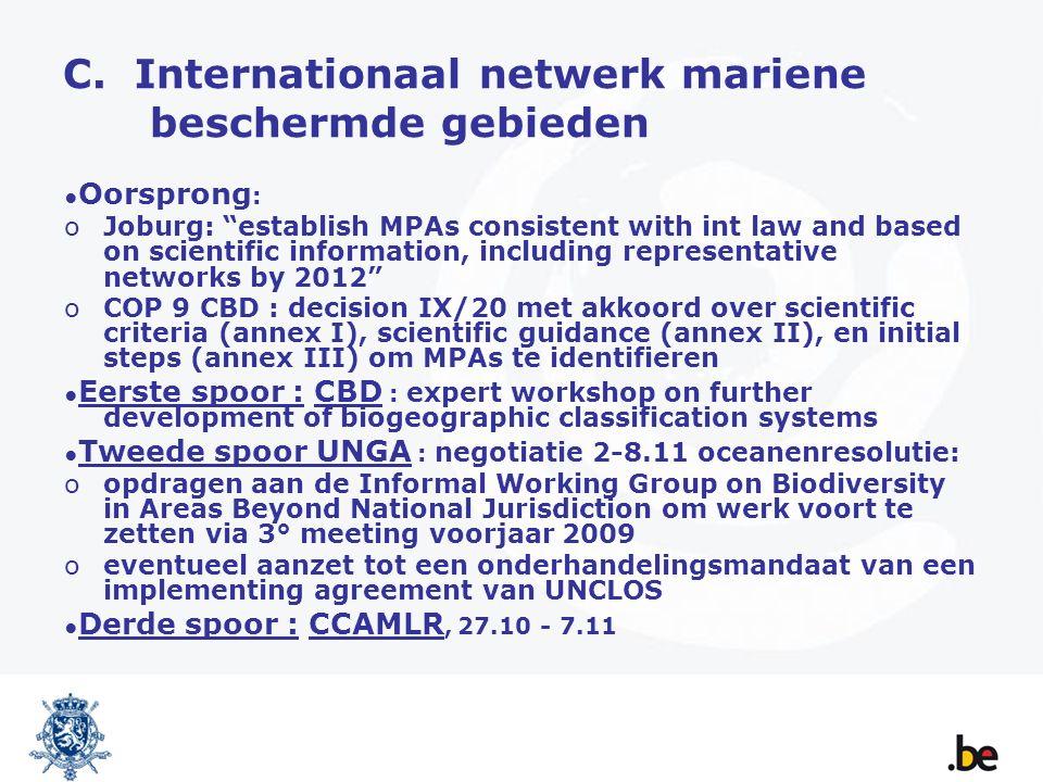 """C. Internationaal netwerk mariene beschermde gebieden ● Oorsprong : oJoburg: """"establish MPAs consistent with int law and based on scientific informati"""