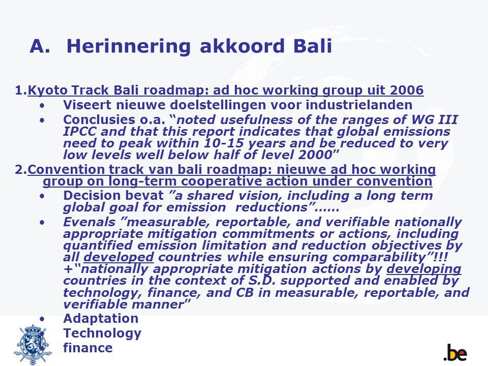 A.Herinnering akkoord Bali 1.Kyoto Track Bali roadmap: ad hoc working group uit 2006 Viseert nieuwe doelstellingen voor industrielanden Conclusies o.a.