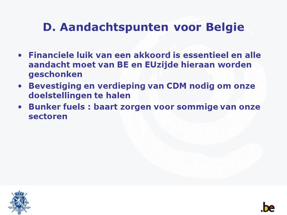 D. Aandachtspunten voor Belgie Financiele luik van een akkoord is essentieel en alle aandacht moet van BE en EUzijde hieraan worden geschonken Bevesti
