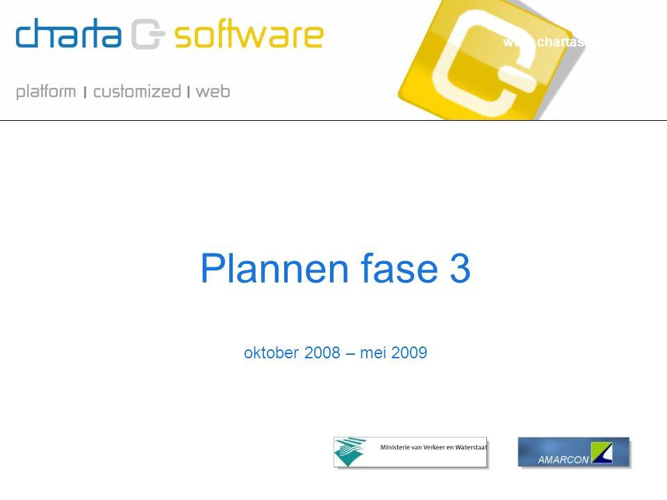 www.chartasoftware.com oktober 2008 – mei 2009 Plannen fase 3