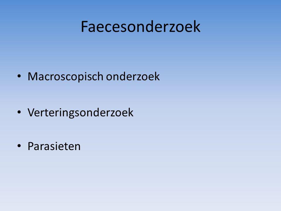 Macroscopisch onderzoek Hoeveelheid en defaecatie-frequentie Kleur, afhankelijk van: – Dieet – Galkleurstoffen – Bloed – Galgang afsluiting – E.P.I.