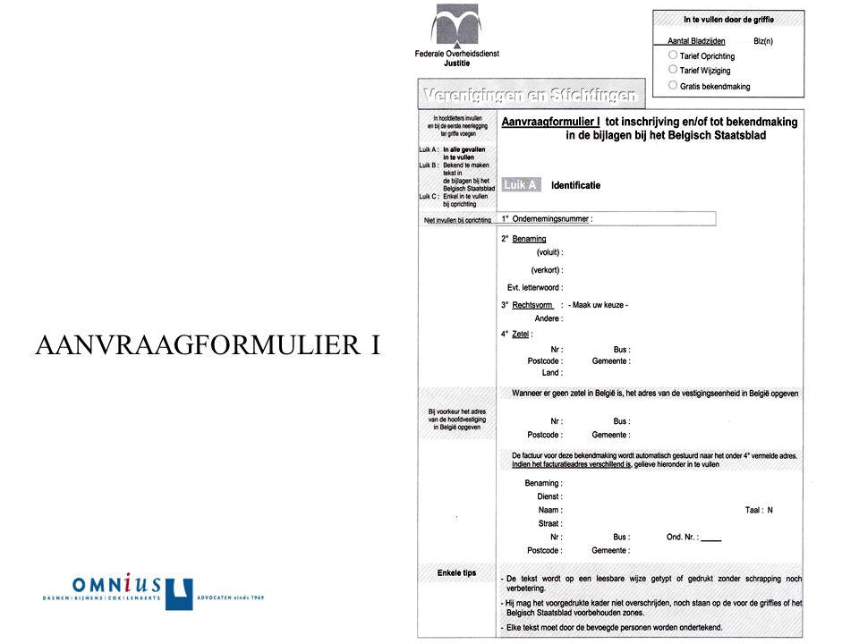 AANVRAAGFORMULIER I Ondernemingsnummer Nummers rijksregister voor ingezetenen Kopie identiteitskaart voor niet ingezetenen In te scannen tekst recto o