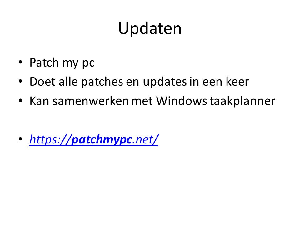 Updaten Patch my pc Doet alle patches en updates in een keer Kan samenwerken met Windows taakplanner https://patchmypc.net/ https://patchmypc.net/