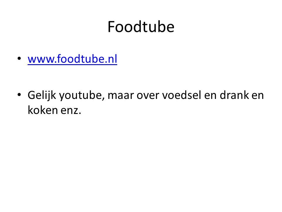 Foodtube www.foodtube.nl Gelijk youtube, maar over voedsel en drank en koken enz.