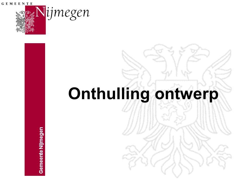 Gemeente Nijmegen Onthulling ontwerp