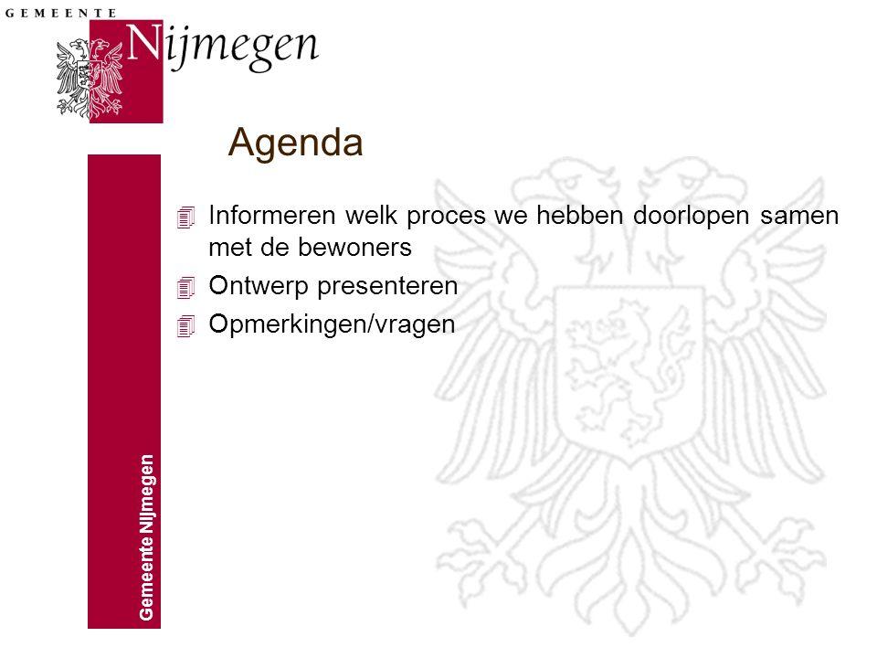 Gemeente Nijmegen 4 Informeren welk proces we hebben doorlopen samen met de bewoners 4 Ontwerp presenteren 4 Opmerkingen/vragen Agenda