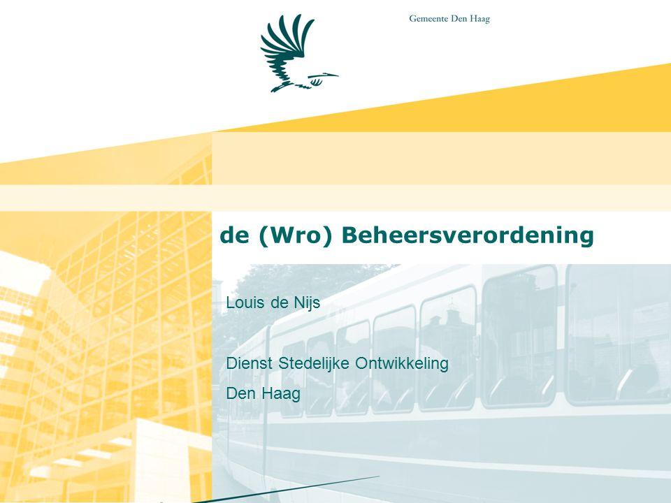de (Wro) Beheersverordening Louis de Nijs Dienst Stedelijke Ontwikkeling Den Haag