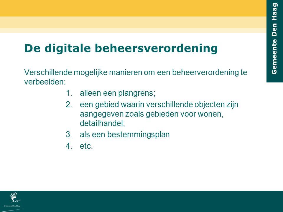 Gemeente Den Haag De digitale beheersverordening Verschillende mogelijke manieren om een beheerverordening te verbeelden: 1.alleen een plangrens; 2.ee