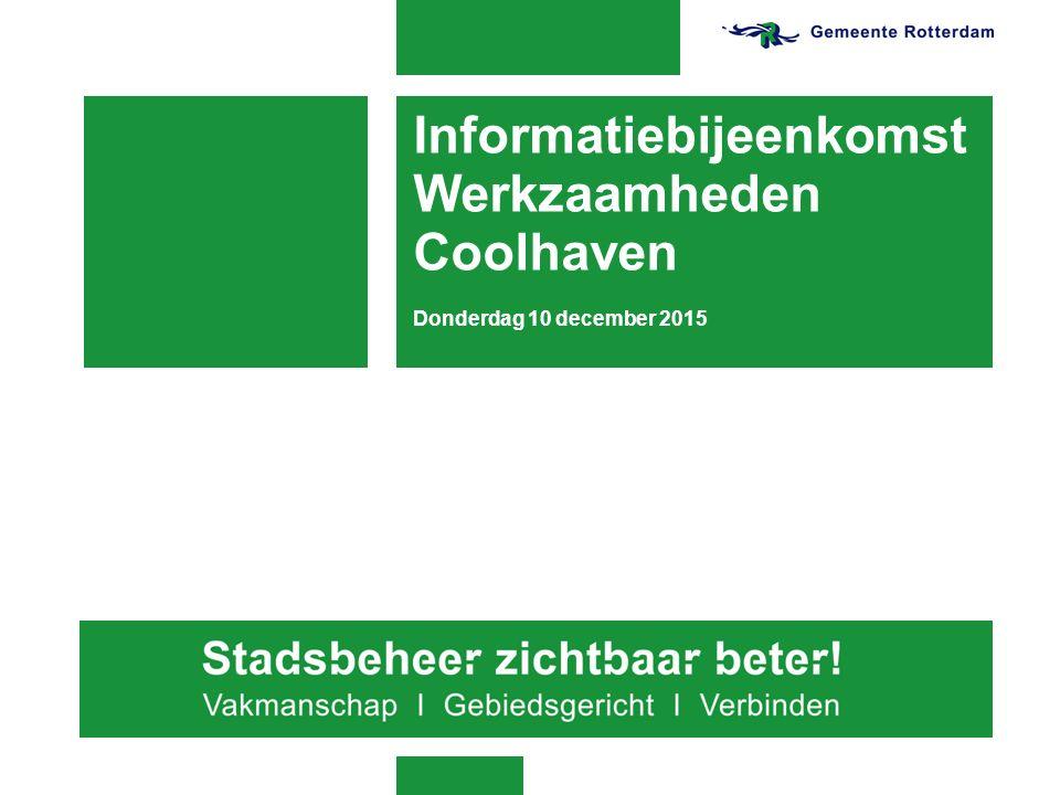 Programma informatiebijeenkomst Coolhaven 1.Welkom 2.Aanleiding werkzaamheden 3.Welk werk gaan we uitvoeren.