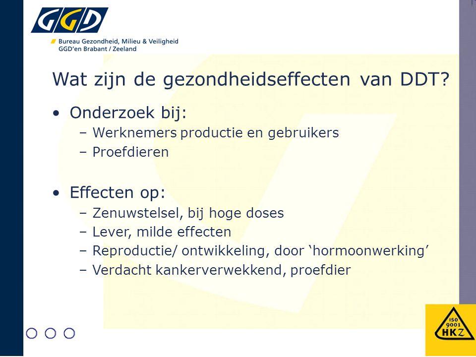 Wat zijn de gezondheidseffecten van DDT? Onderzoek bij: –Werknemers productie en gebruikers –Proefdieren Effecten op: –Zenuwstelsel, bij hoge doses –L