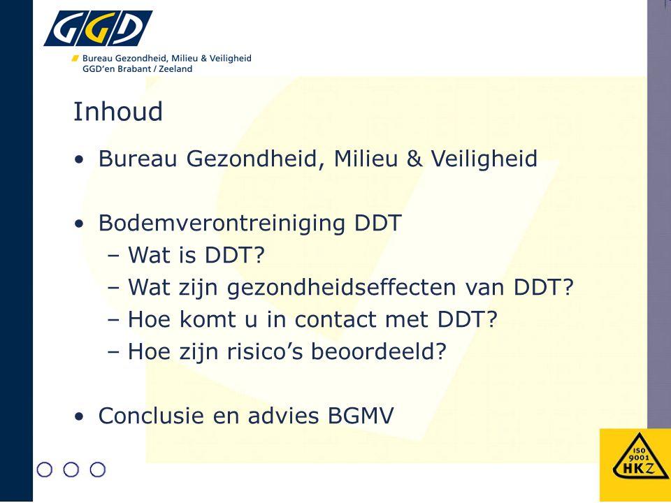Inhoud Bureau Gezondheid, Milieu & Veiligheid Bodemverontreiniging DDT –Wat is DDT? –Wat zijn gezondheidseffecten van DDT? –Hoe komt u in contact met