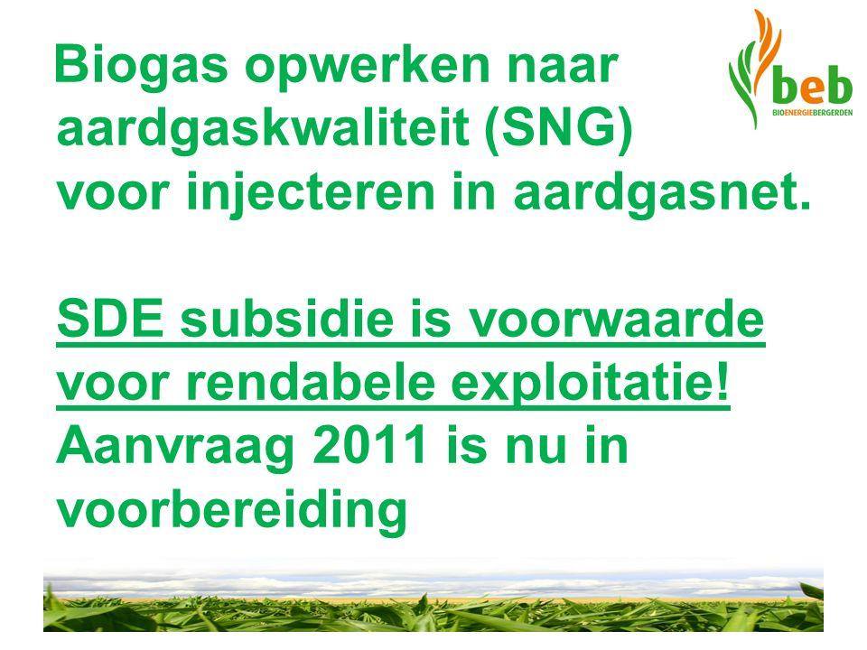 Biogas opwerken naar aardgaskwaliteit (SNG) voor injecteren in aardgasnet. SDE subsidie is voorwaarde voor rendabele exploitatie! Aanvraag 2011 is nu