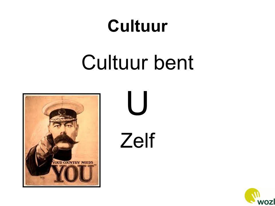 Cultuur Cultuur bent U Zelf