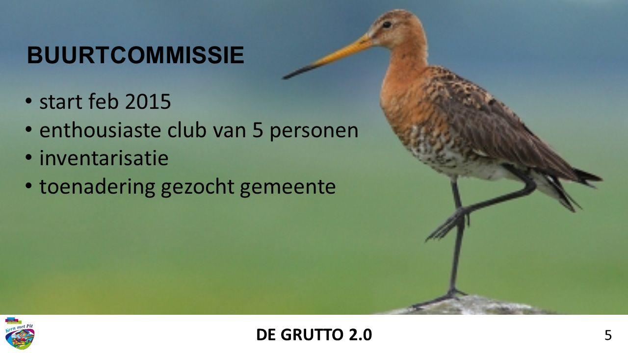 DE GRUTTO 2.0 5 BUURTCOMMISSIE start feb 2015 enthousiaste club van 5 personen inventarisatie toenadering gezocht gemeente