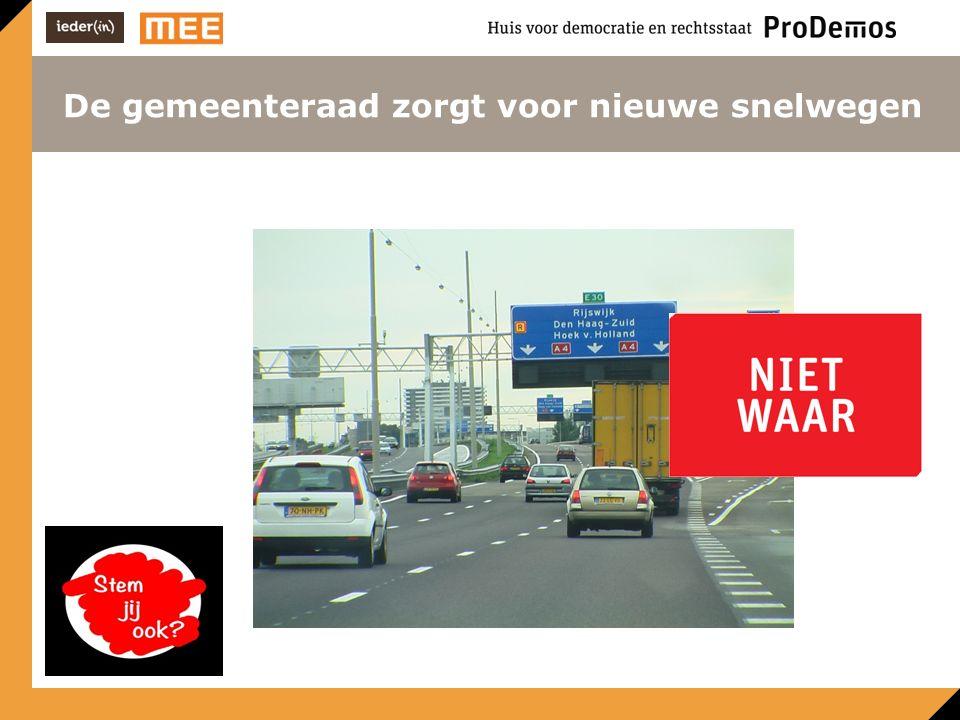 De gemeenteraad zorgt voor nieuwe snelwegen