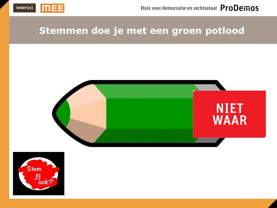 Stemmen doe je met een groen potlood Niet Waar