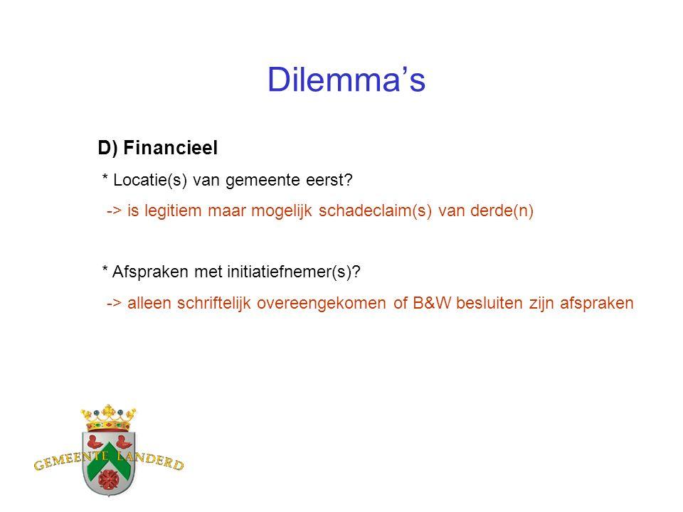 Dilemma's D) Financieel * Locatie(s) van gemeente eerst.