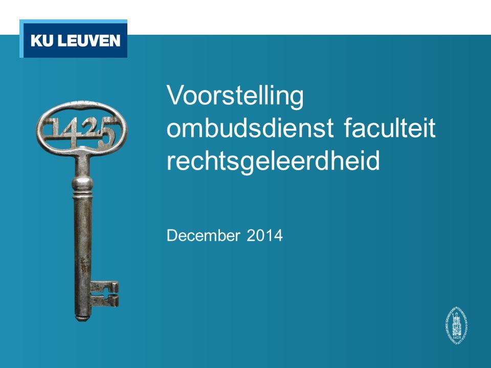 Voorstelling ombudsdienst faculteit rechtsgeleerdheid December 2014