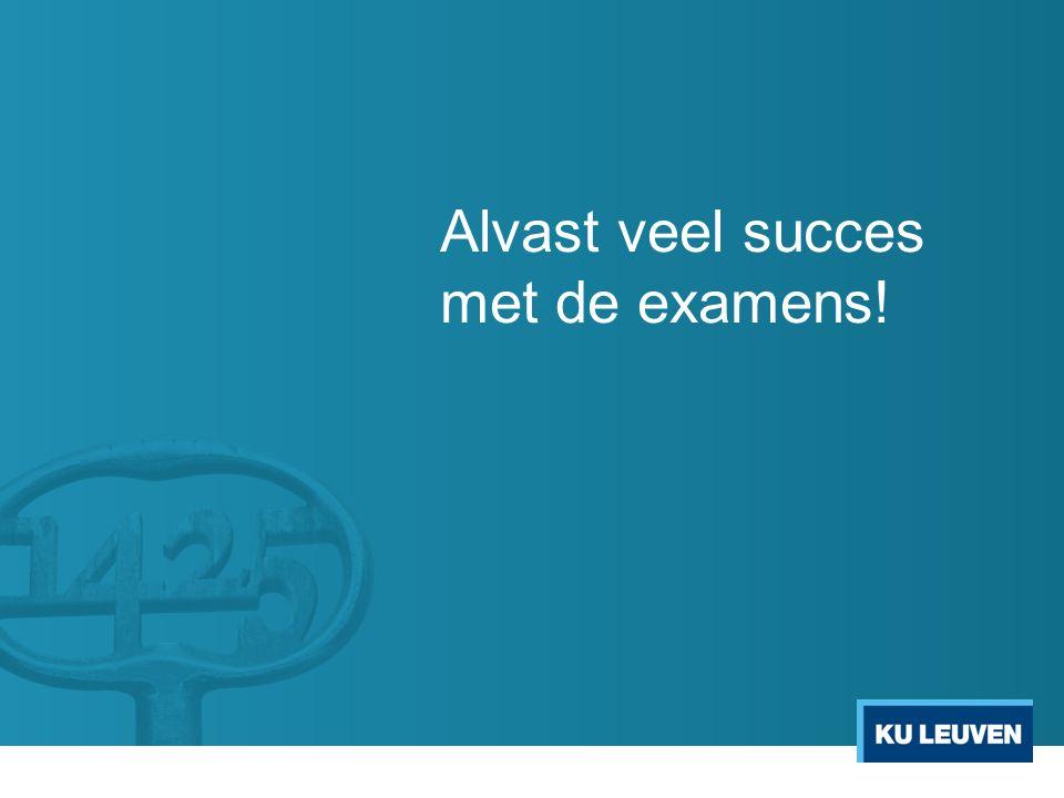 Alvast veel succes met de examens!