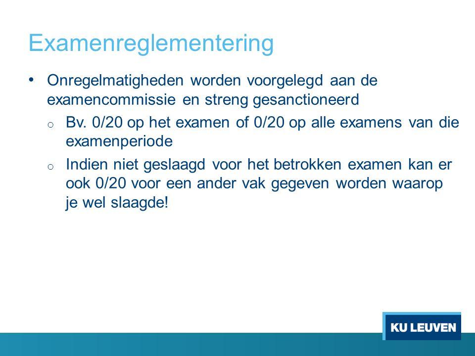 Examenreglementering Onregelmatigheden worden voorgelegd aan de examencommissie en streng gesanctioneerd o Bv.