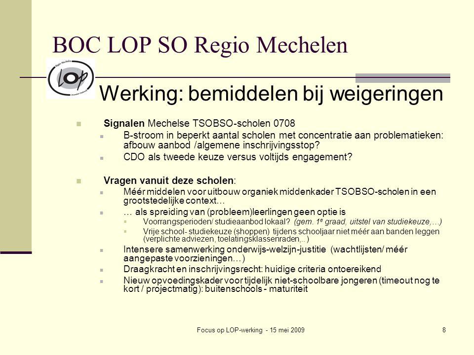 Focus op LOP-werking - 15 mei 20098 BOC LOP SO Regio Mechelen Werking: bemiddelen bij weigeringen Signalen Mechelse TSOBSO-scholen 0708 B-stroom in be