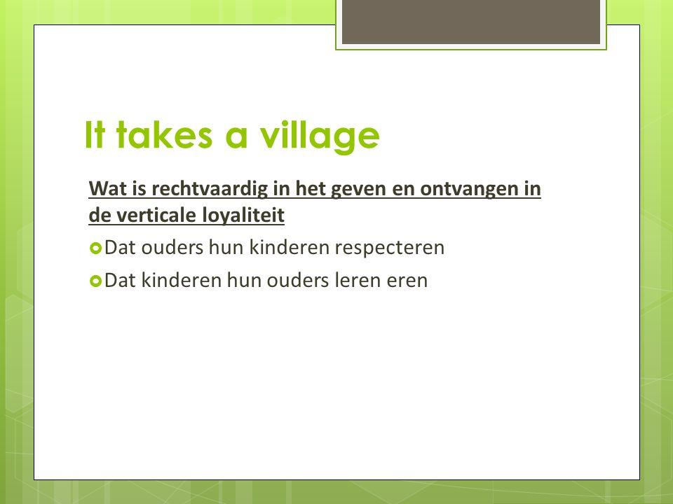 It takes a village 10.