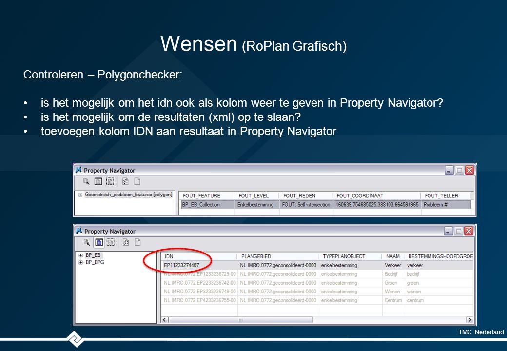 TMC Nederland Wensen (RoPlan Grafisch) Controleren – Polygonchecker: is het mogelijk om het idn ook als kolom weer te geven in Property Navigator.