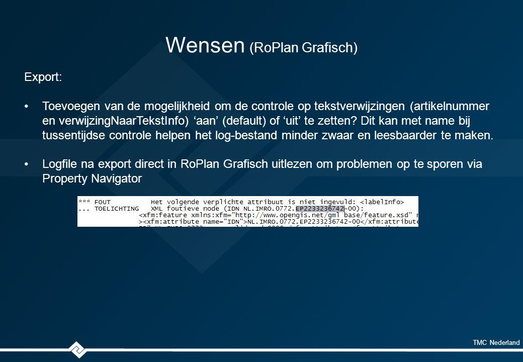 TMC Nederland Wensen (RoPlan Grafisch) Export: Toevoegen van de mogelijkheid om de controle op tekstverwijzingen (artikelnummer en verwijzingNaarTekstInfo) 'aan' (default) of 'uit' te zetten.