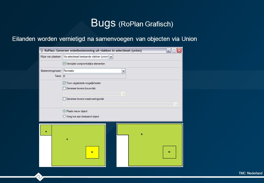 TMC Nederland Bugs (RoPlan Grafisch) Eilanden worden vernietigd na samenvoegen van objecten via Union