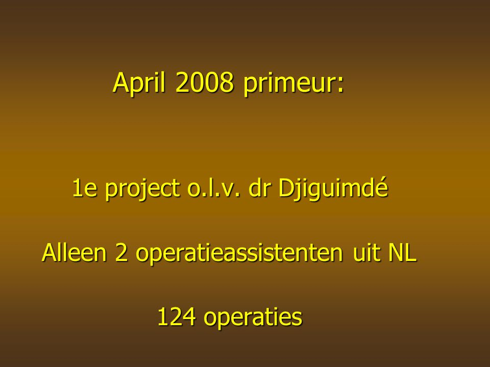 April 2008 primeur: 1e project o.l.v.
