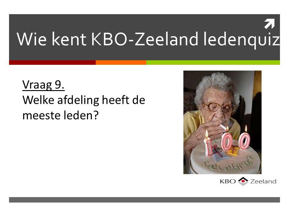  Wie kent KBO-Zeeland ledenquiz Vraag 9. Welke afdeling heeft de meeste leden