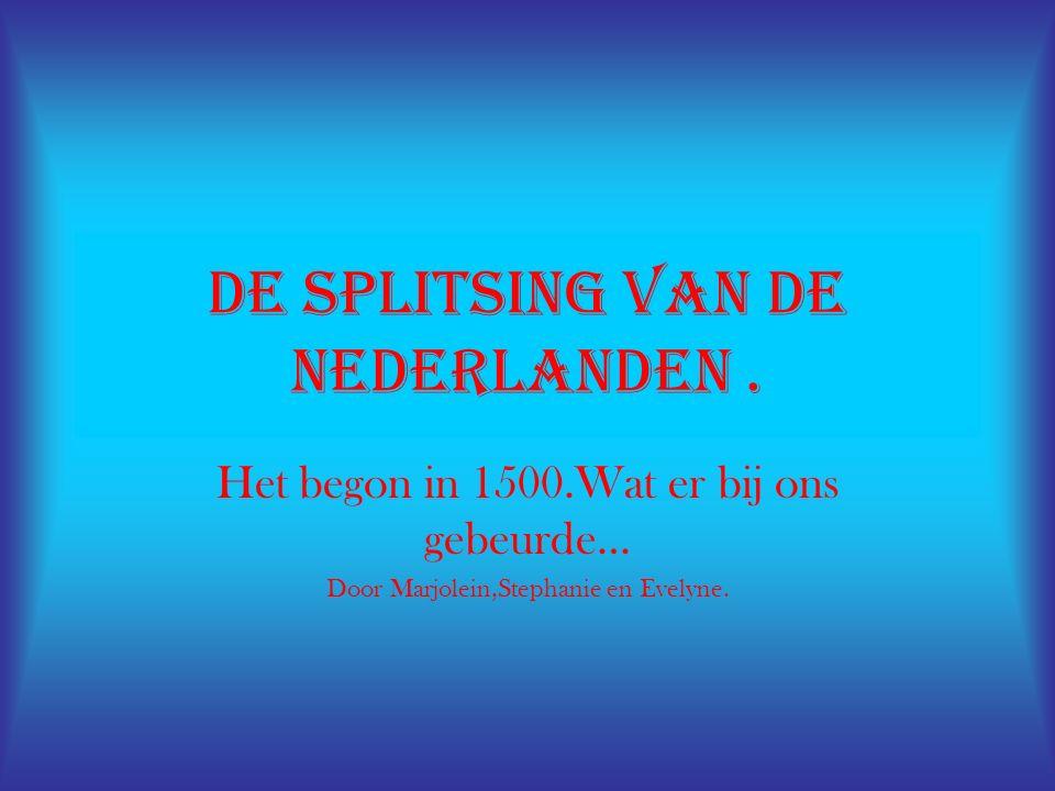De splitsing van de Nederlanden.