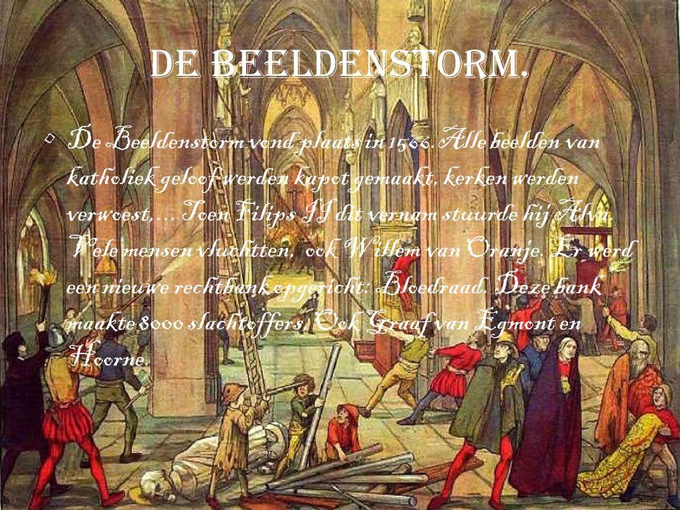 Willem van Oranje Willem van Oranje kon vluchten.Hij stelde een leger samen.