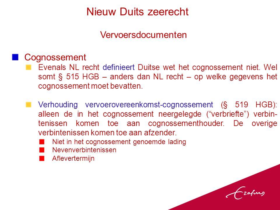 Vervoersdocumenten Cognossement Evenals NL recht definieert Duitse wet het cognossement niet.
