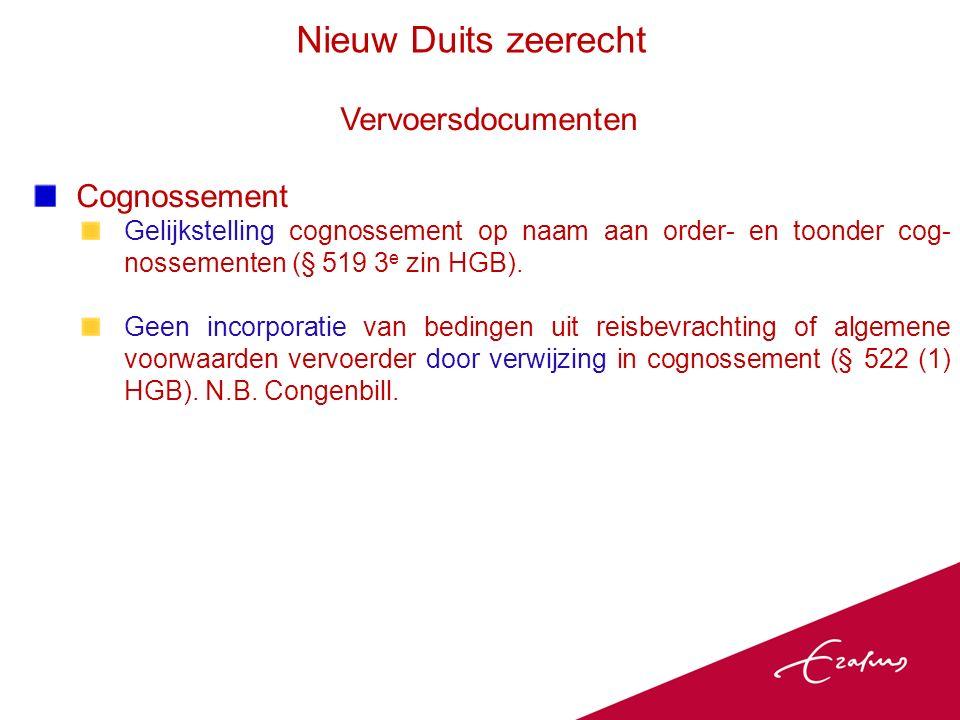Vervoersdocumenten Cognossement Gelijkstelling cognossement op naam aan order- en toonder cog- nossementen (§ 519 3 e zin HGB).