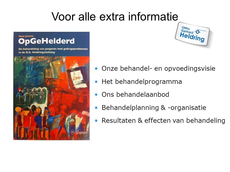Onze behandel- en opvoedingsvisie Het behandelprogramma Ons behandelaanbod Behandelplanning & -organisatie Resultaten & effecten van behandeling Voor alle extra informatie