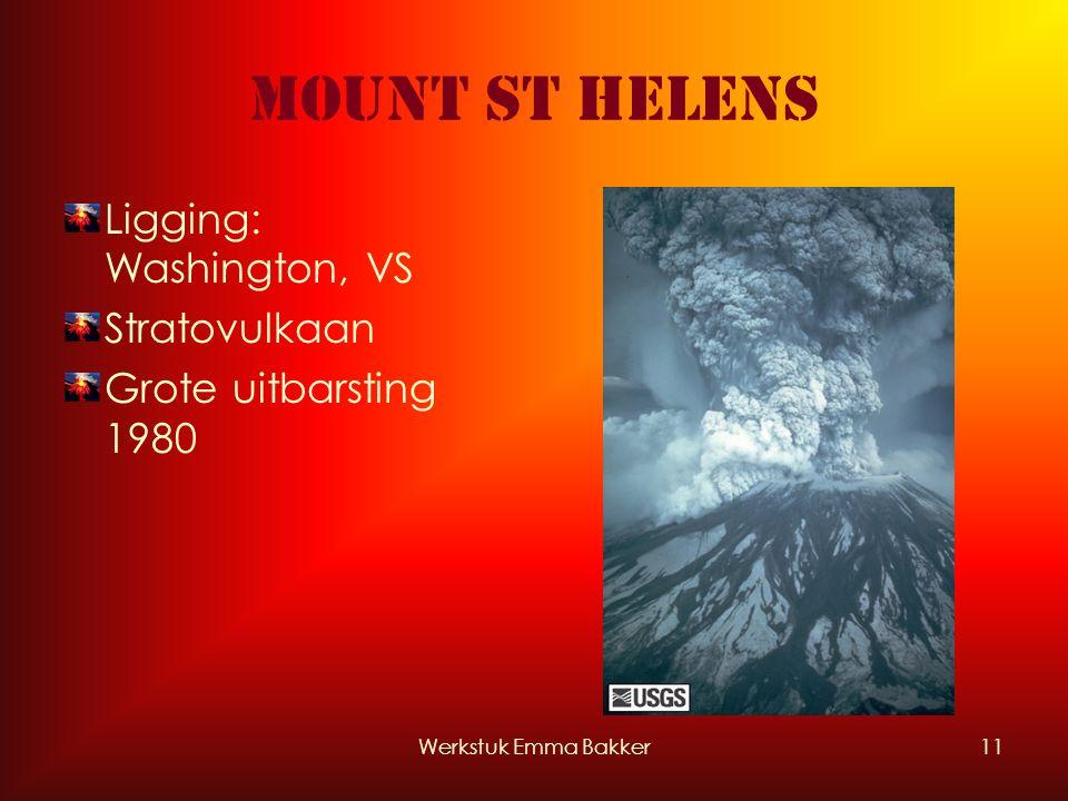 Werkstuk Emma Bakker11 Mount St Helens Ligging: Washington, VS Stratovulkaan Grote uitbarsting 1980