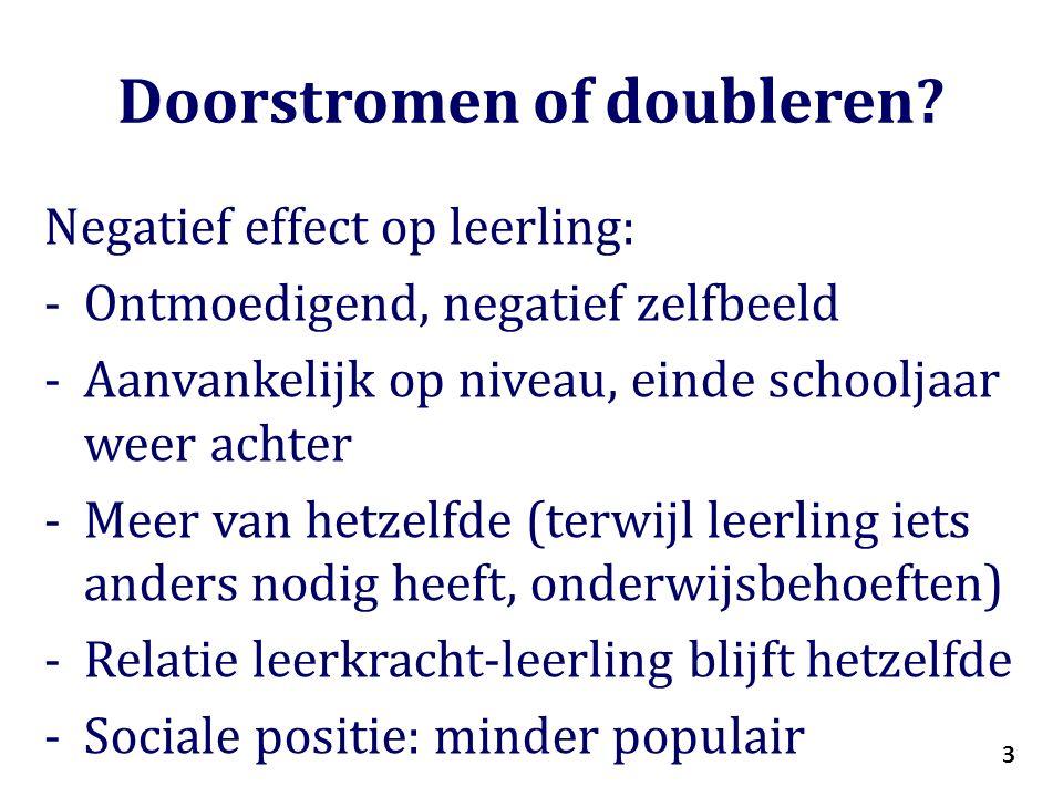 3 Doorstromen of doubleren.