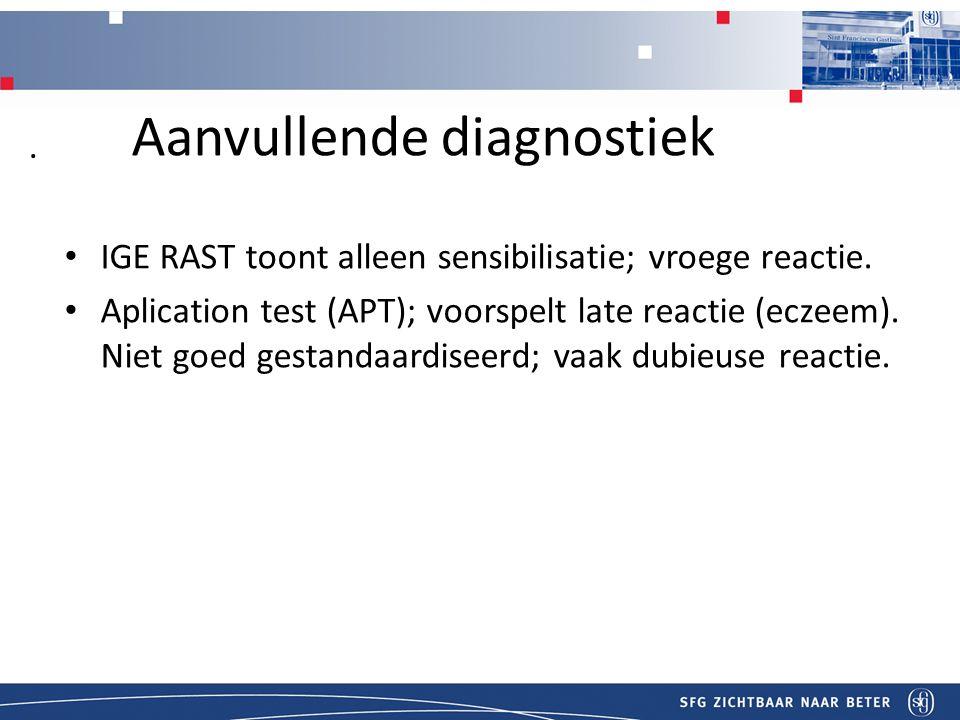Titel Aanvullende diagnostiek IGE RAST toont alleen sensibilisatie; vroege reactie.
