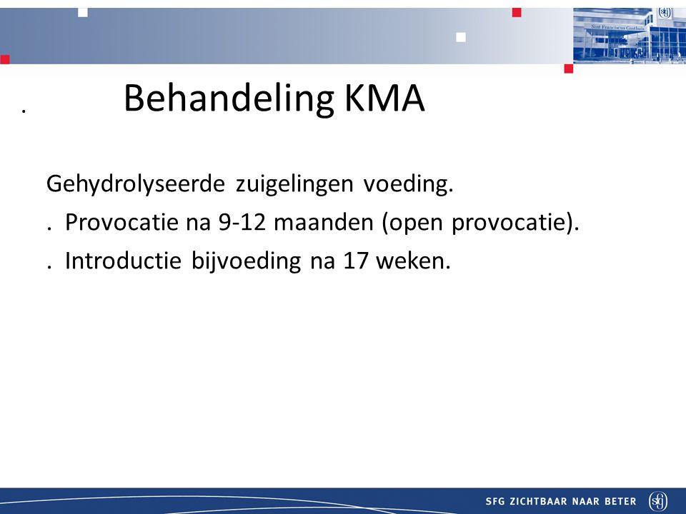 Titel Behandeling KMA Gehydrolyseerde zuigelingen voeding..
