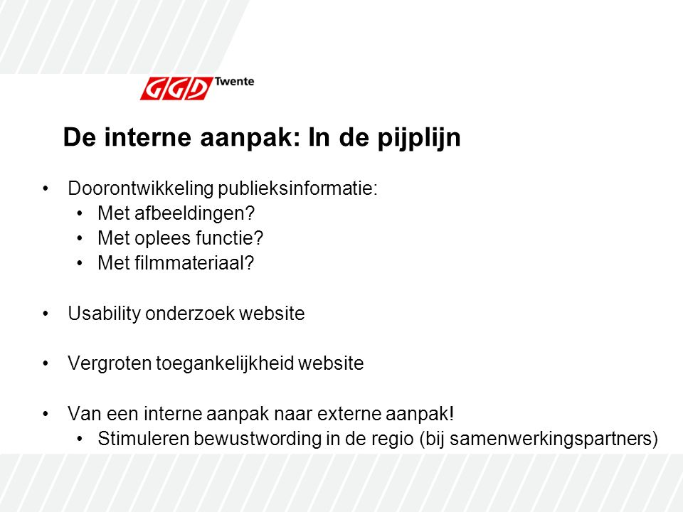 De interne aanpak: In de pijplijn Doorontwikkeling publieksinformatie: Met afbeeldingen.