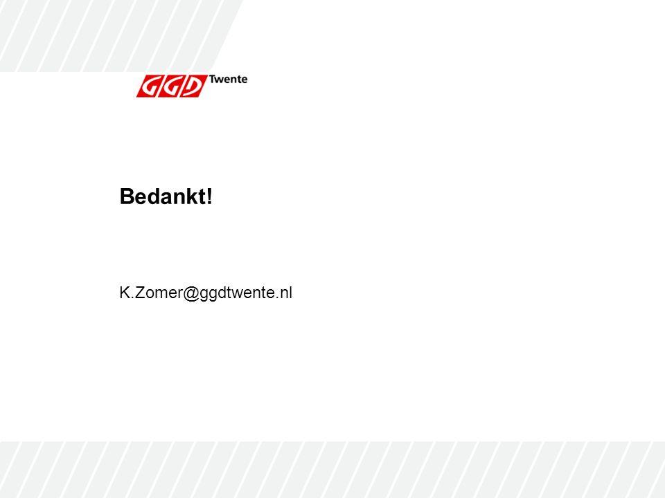 Bedankt! K.Zomer@ggdtwente.nl
