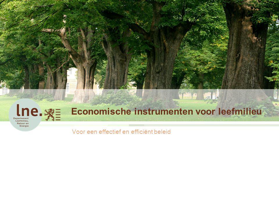 Economische instrumenten voor leefmilieu Voor een effectief en efficiënt beleid
