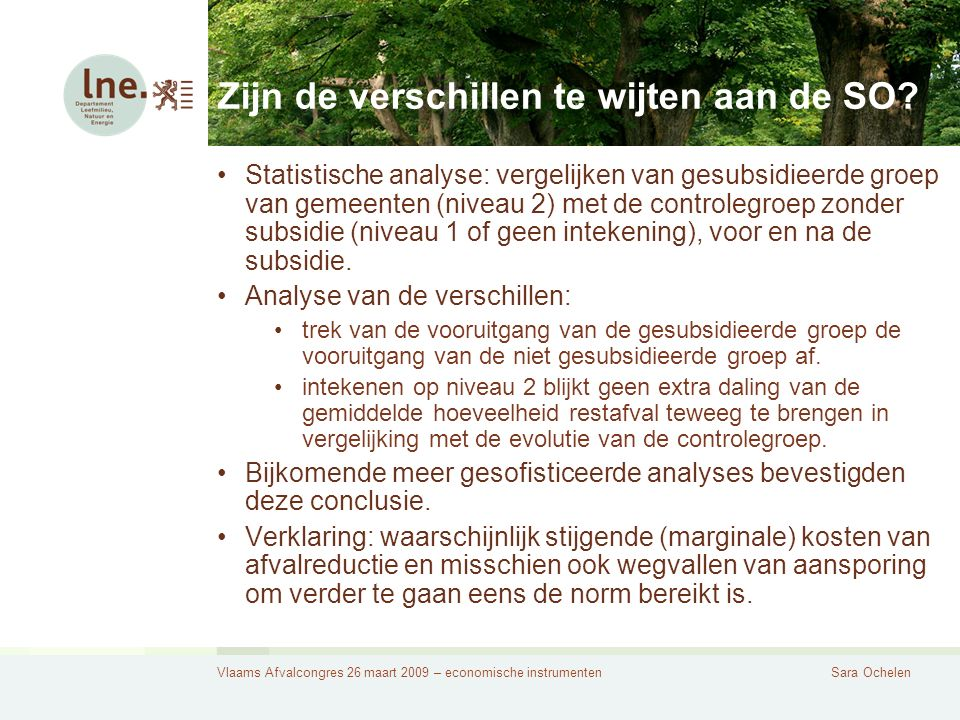 Vlaams Afvalcongres 26 maart 2009 – economische instrumentenSara Ochelen Zijn de verschillen te wijten aan de SO.